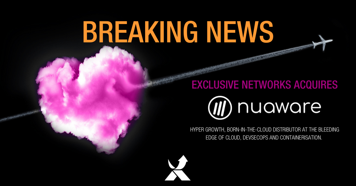 Exclusive Networks Acquires Nuaware to Accelerate Cloud and  DevOps Opportunities for Channel and Vendor Partners